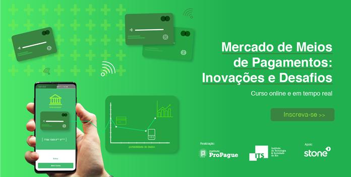 Mercado de Meios de Pagamentos: Inovações e Desafios - Instituto ProPague